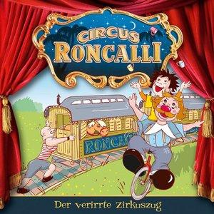 Circus Roncalli Zirkusgeschichten 06: Der verirrte Zirkuszug