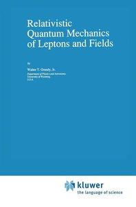 Relativistic Quantum Mechanics of Leptons and Fields