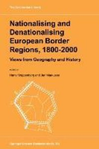 Nationalising and Denationalising European Border Regions, 1800-