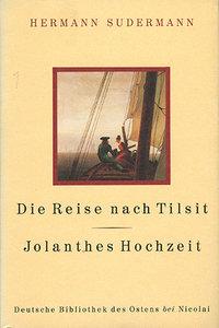 Die Reise nach Tilsit/ Jolanthes Hochzeit
