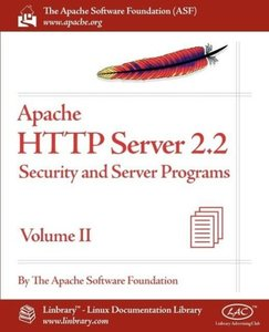 Apache HTTP Server 2.2 Official Documentation - Volume II. Secur