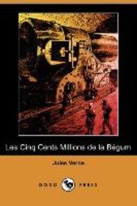 Les Cinq Cents Millions de La Begum (Dodo Press)