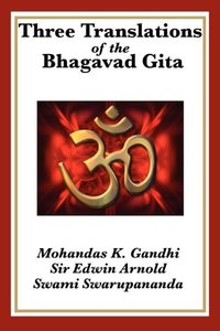 Three Translations of The Bhagavad Gita