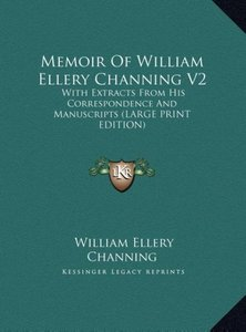 Memoir Of William Ellery Channing V2