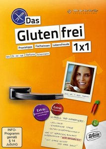 Das Glutenfrei 1x1: Praxistipps - Fachwissen - Lebensfreude