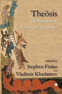 Theosis: Deification in Christian Theology (Volume 1)