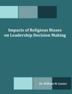 Impacts of Religious Biases on Leadership Decision Making
