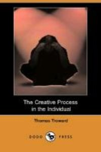 The Creative Process in the Individual (Dodo Press)
