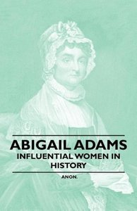 Abigail Adams - Influential Women in History