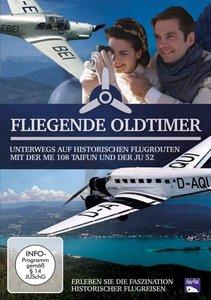 Fliegende Oldtimer - Unterwegs auf historischen Flugrouten mit d