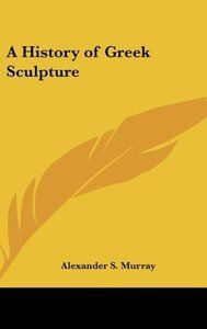 A History of Greek Sculpture