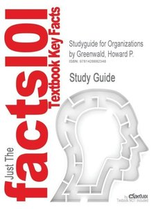 Studyguide for Organizations by Greenwald, Howard P., ISBN 97814