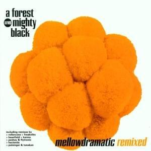 Mellowdramatic Remixes