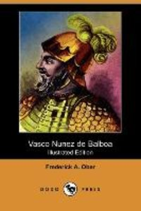 Vasco Nunez de Balboa (Illustrated Edition) (Dodo Press)