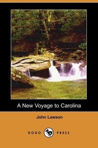 A New Voyage to Carolina (Dodo Press)