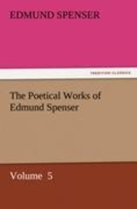 The Poetical Works of Edmund Spenser