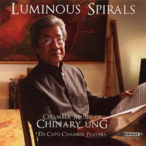 Luminous Spirals,Chamber Music of Chinary Ung