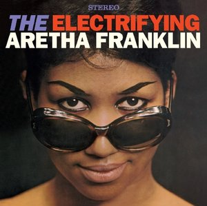 Electrifying Aretha Franklin