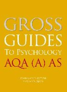 Gross Guides to Psychology: AQA (A) AS