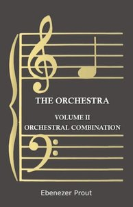 The Orchestra - Volume II - Orchestral Combination