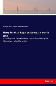 Harry Furniss's Royal academy, an artistic joke