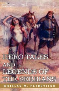 Hero Tales and Legends of the Serbians