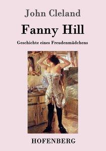 Fanny Hill oder Geschichte eines Freudenmädchens
