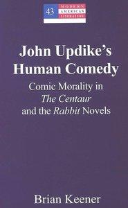 John Updike's Human Comedy