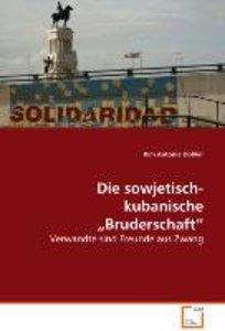 "Die sowjetisch-kubanische ""Bruderschaft"""