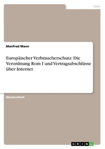 Europäischer Verbraucherschutz: Die Verordnung Rom I und Vertrag