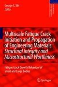 Multiscale Fatigue Crack Initiation and Propagation of Engineeri