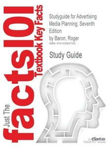 Studyguide for Advertising Media Planning, Seventh Edition by Ba