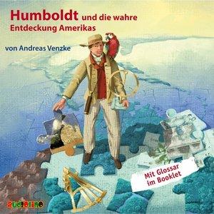 Humboldt und die wahre Entdeckung Amerikas