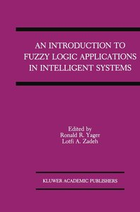 An Introduction to Fuzzy Logic Applications in Intelligent Syste