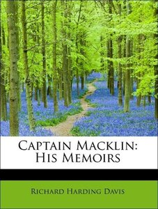 Captain Macklin: His Memoirs