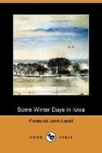 Some Winter Days in Iowa (Dodo Press)