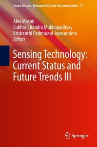Sensing Technology: Current Status and Future Trends III
