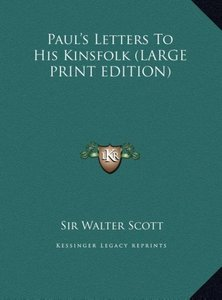 Paul's Letters To His Kinsfolk (LARGE PRINT EDITION)