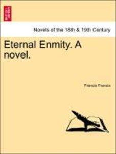 Eternal Enmity. A novel. Vol. II.