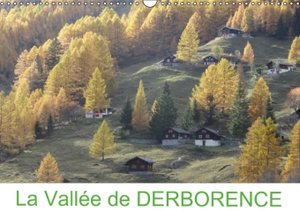 La Vallée de DERBORENCE (Calendrier mural 2015 DIN A3 horizontal
