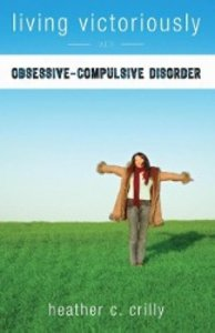 Living Victoriously with Obsessive-Compulsive Disorder