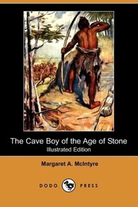 The Cave Boy of the Age of Stone (Illustrated Edition) (Dodo Pre