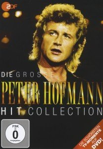 Die grosse Peter Hofmann Hit Collection