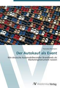 Der Autokauf als Event