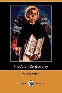 The Arian Controversy (Dodo Press)