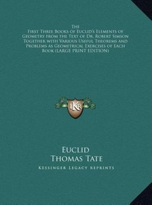 The First Three Books of Euclid's Elements of Geometry from the