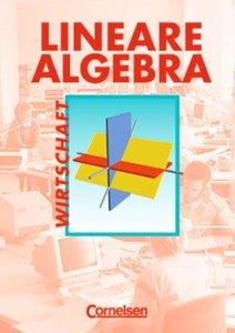 Lineare Algebra. Kaufmännisch-wirtschaftliche Richtung, Schülerb