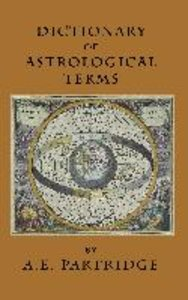 Dictionary of Astrological Terms and Explanations