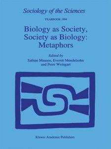 Biology as Society, Society as Biology: Metaphors