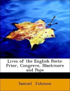 Lives of the English Poets: Prior, Congreve, Blackmore and Pope